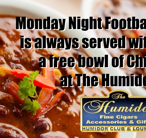 Monday Night Football with Free Homemade Chili | The Humidor Cigar Bar & Lounge