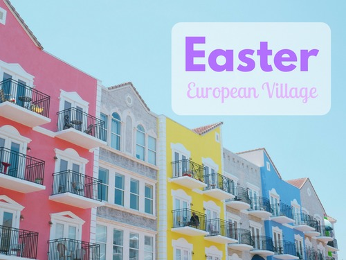 Easter at the European Village
