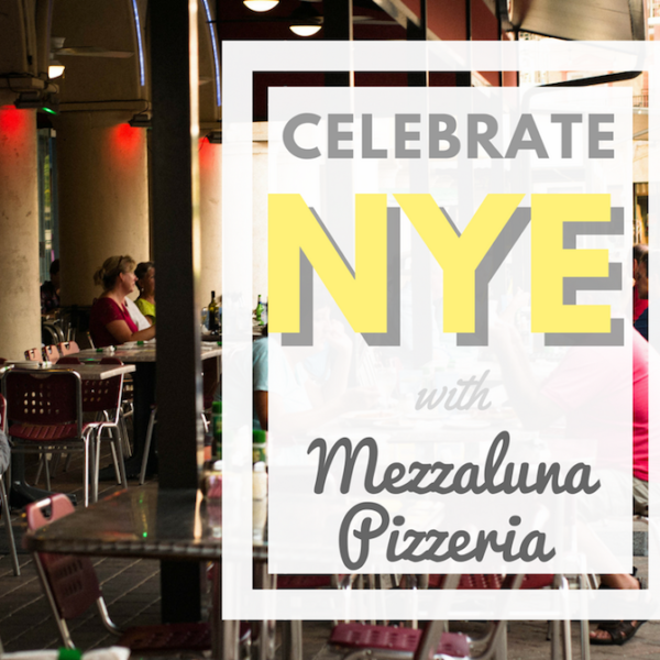 New Year's Eve at Mezzaluna Pizzeria!